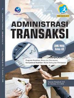 Administrasi Transaksi - Program Keahlian: Bisnis dan Pemasaran - Kompetensi Keahlian : Bisnis Daring dan Pemasaran SMK/MAK Kelas XII