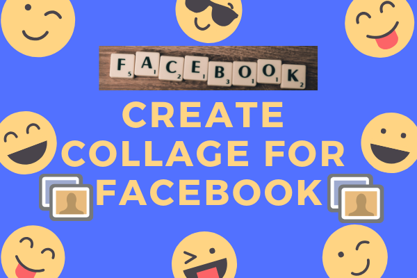 Create Collage For Facebook