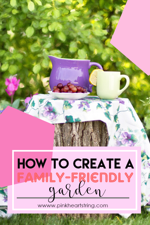 How to Create a Family-Friendly Garden