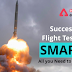 Successful Flight Test of SMART: All you need to Know