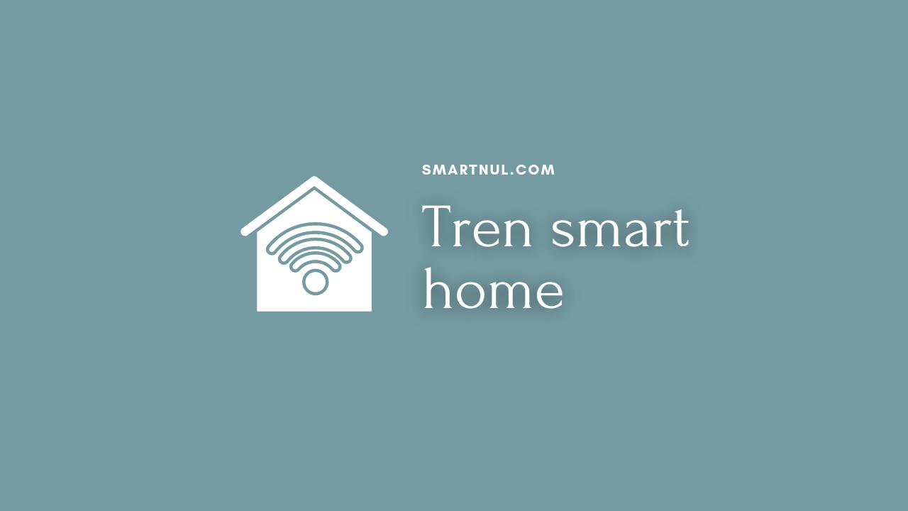 tren smart home