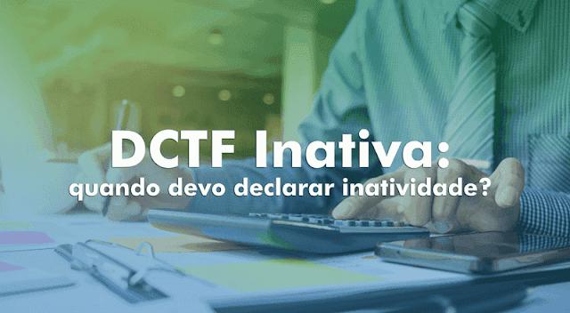 Veja prazo para declarar DCTF de inativa da empresa