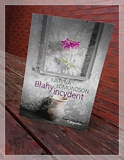 Błahy incydent – Justyna Edmondson