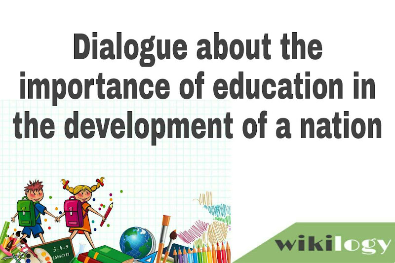 Dialogue about the importance of education in the development of a nation