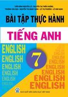 Bài Tập Thực Hành Tiếng Anh 7 - Trần Đình Nguyễn Lữ