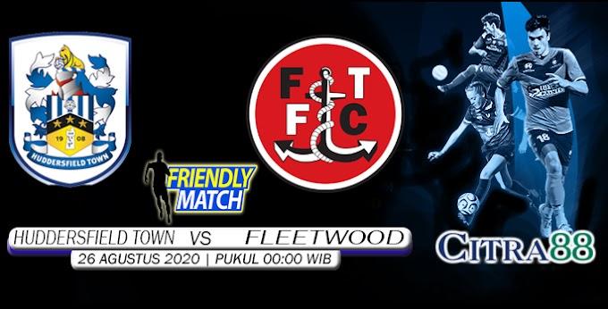 PREDIKSI HUDDERSFIELD TOWN VS FLEETWOOD 26 AGUSTUS 2020