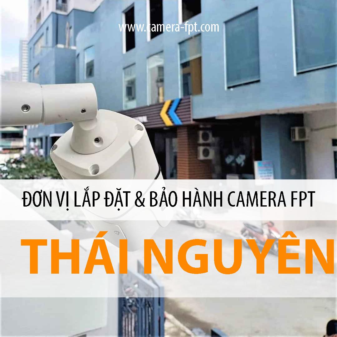 Camera FPT Thái Nguyên - Dịch vụ lắp đặt Camera trọn gói lưu trữ Cloud FPT Telecom