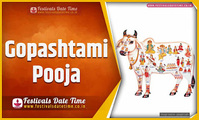 2022 Gopashtami Pooja Date and Time, 2022 Gopashtami Festival Schedule and Calendar