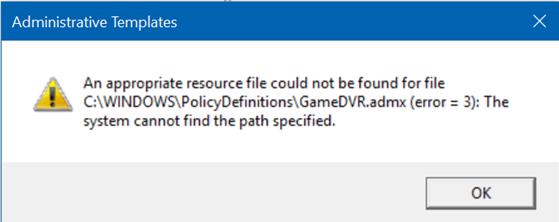 [Solved] Fix GameDVR.admx (error = 3) Local Security Policy Windows 10