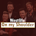 Download Audio: Westlife | On My Shoulder