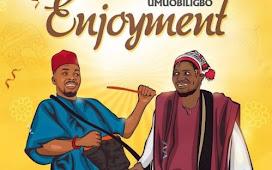 MP3 DOWNLOAD: Umu Obiligbo – Enjoyment