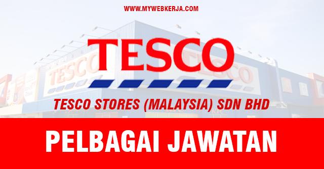 Jawatan Kosong Ditawarkan di Tesco Stores (Malaysia) Sdn Bhd