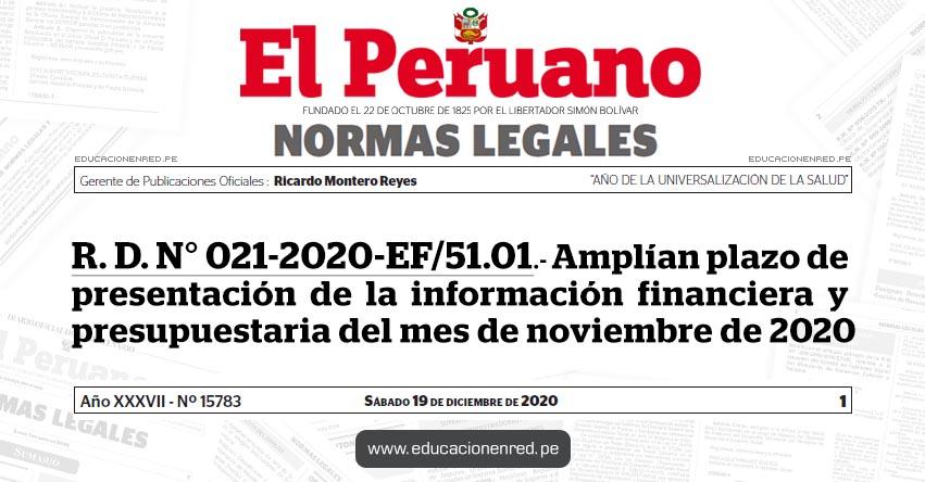 R. D. N° 021-2020-EF/51.01.- Amplían plazo de presentación de la información financiera y presupuestaria del mes de noviembre de 2020