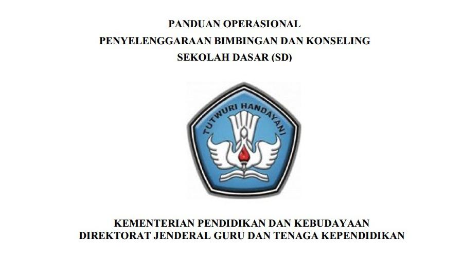 Panduan Operasional Penyelenggaraan Bimbingan Dan Konseling Sekolah Dasar (SD)