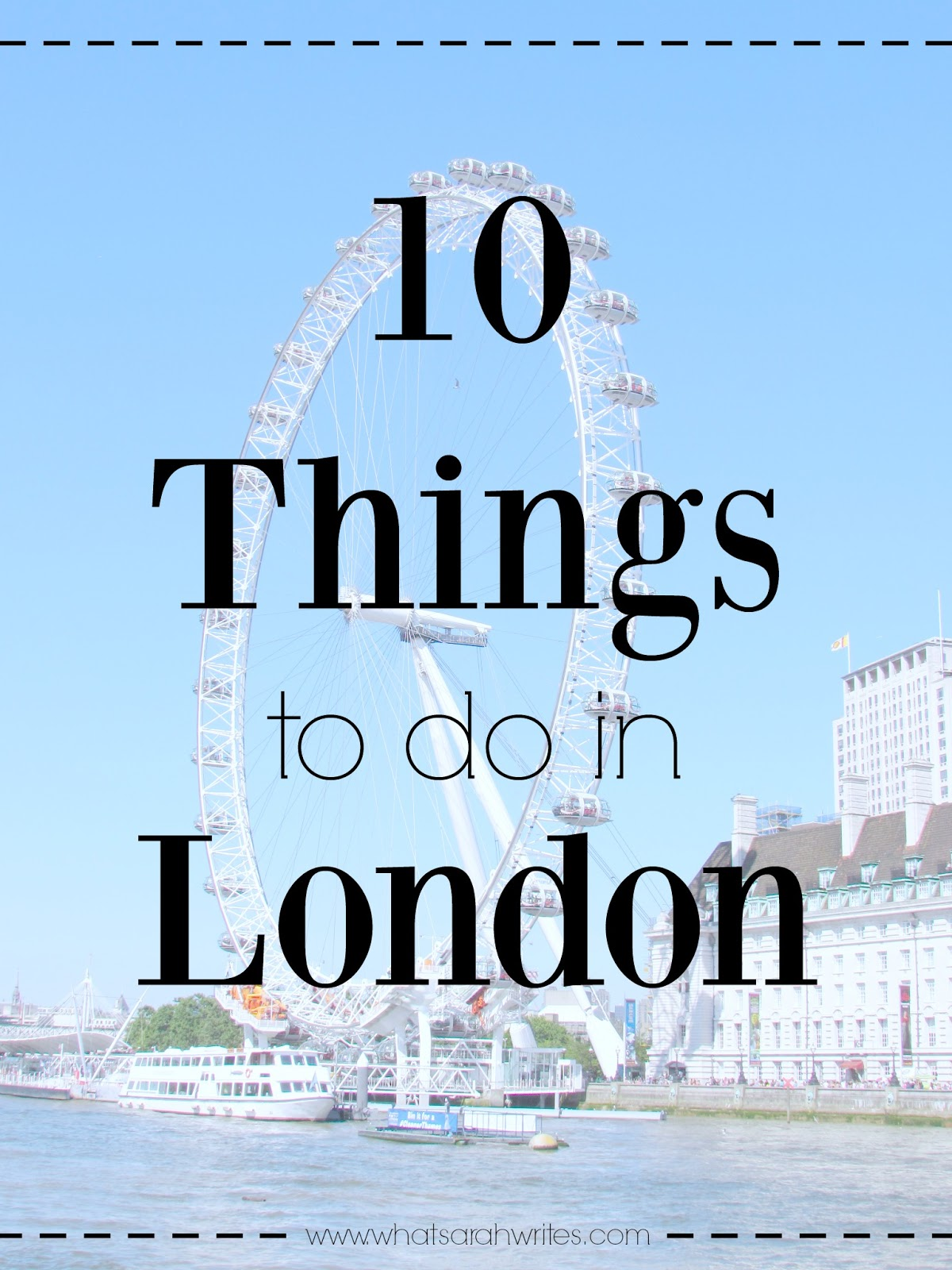 tips for visiting London, London holiday tips. 10 things to do in London