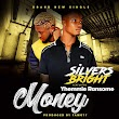 Silvers Bright Ft. Yhemmie Ransom – Money (DOWNLOAD MP3)