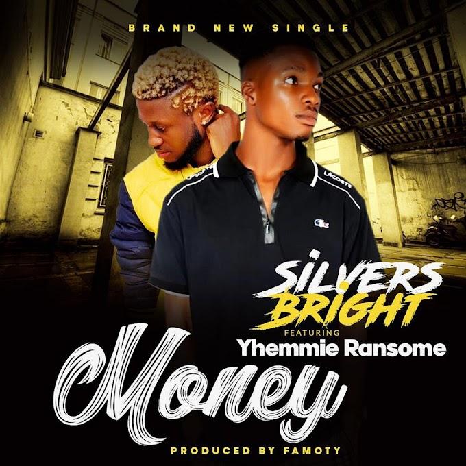 MUSIC: Silvers Bright Ft. Yhemmie Ransom – Money