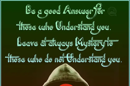 Be a good Answer for | Life Quote