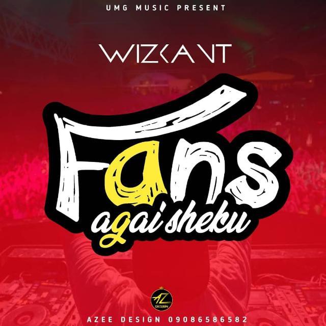 Fans Agaisheku   Wizkant music