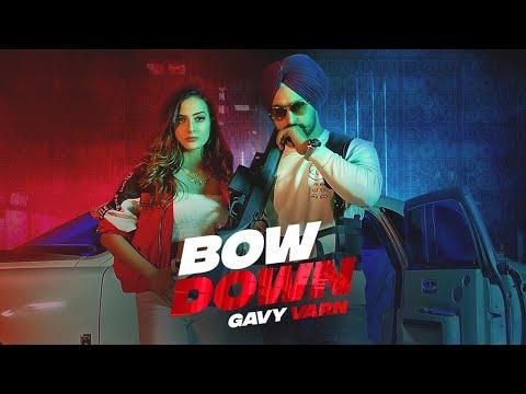 BOW DOWN LYRICS » GAVY VARN   ANKER DEOL » Lyrics Over A2z