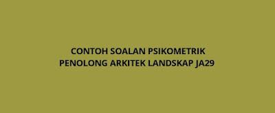 Contoh Soalan Psikometrik Penolong Arkitek Landskap JA29