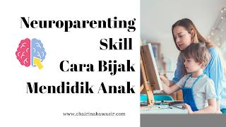 Neuroparenting Skill, Cara Bijak Mendidik Anak