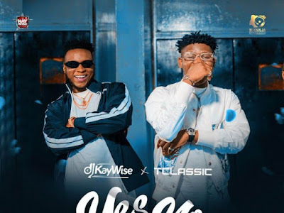 [Music] DJ Kaywise Ft. T Classic – Yes Or No