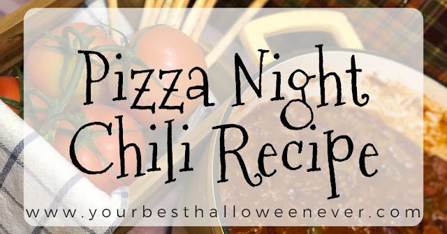your best halloween ever, pizza night chili recipe