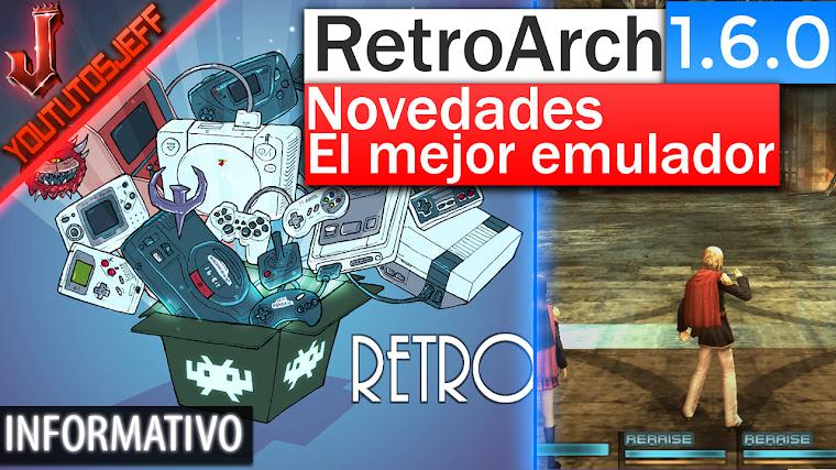 RetroArch 1.6.0 - Novedades - Kit de emuladores retro