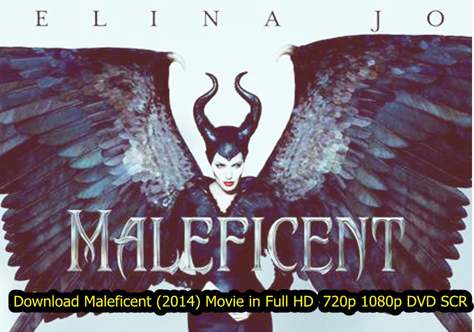 Download Maleficent 2014 Movie In Full Hd 720p 1080p Dvd