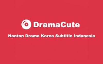 Aplikasi Terbaru DramaCute ! Update Drakor Tercepat dengan subtitle Indo