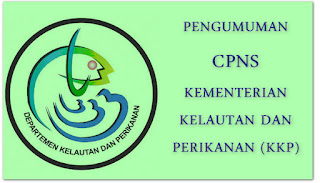 Pengumuman Rekrutmen Calon Pegawai Negeri Sipil Di Lingkungan Kementerian Kelautan, dan Perikanan  penempatan cpns, pengumuman cpns, syarat cpns , jadwal tes cpns, formasi cpns