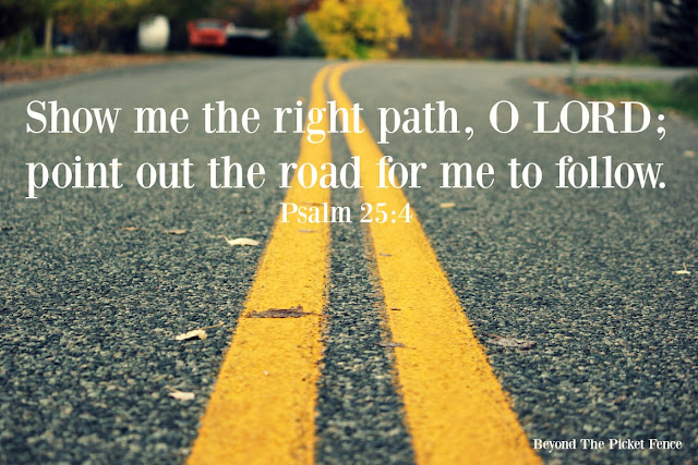 inspiring verse, bible verse, God's Word, inspiration, photography, road, path, http://bec4-beyondthepicketfence.blogspot.com/2016/01/sunday-verses_24.htm