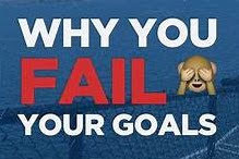 Why You Fail Your Goals