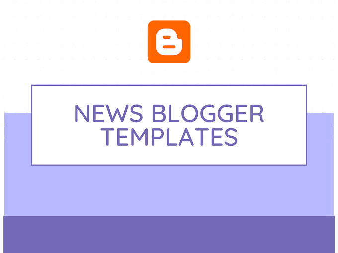 News Blogger Templates [Updated] 2020 Free Download
