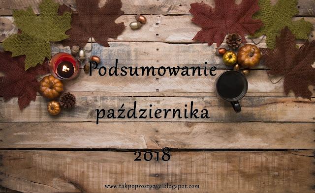 PODSUMOWANIE PAŹDZIERNIKA 2018