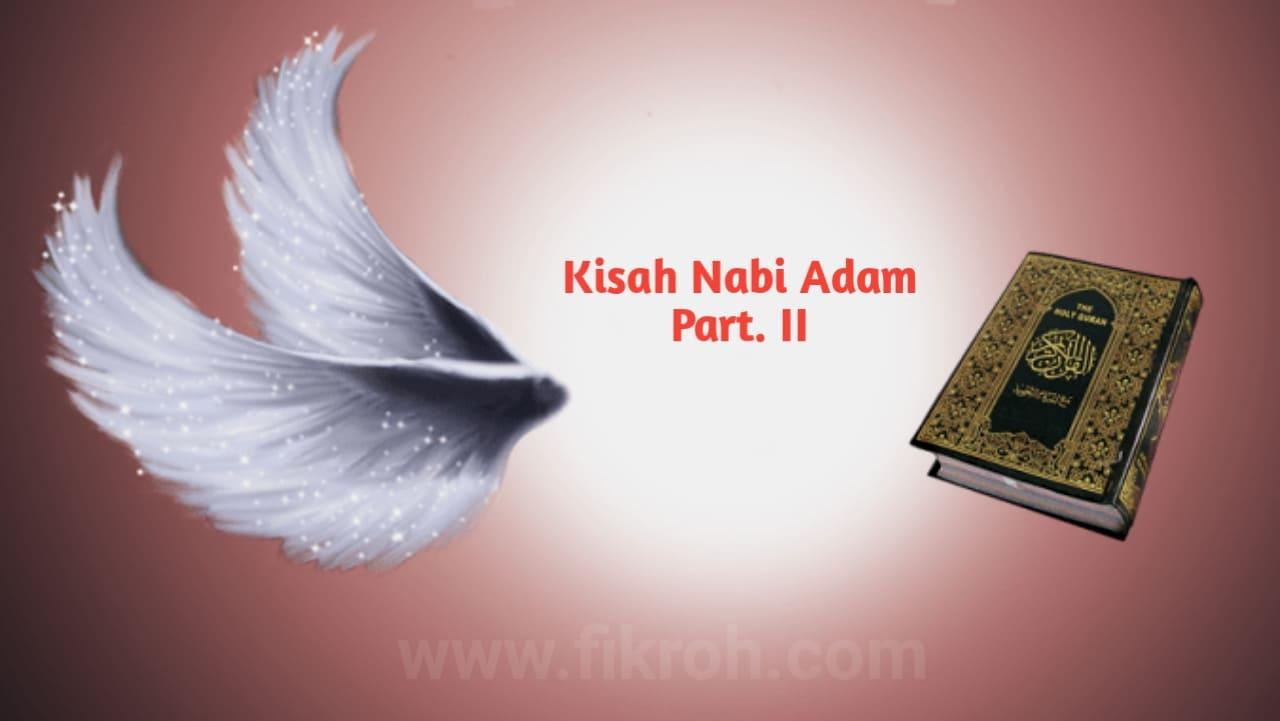 Penciptaan Adam dan kisah sujudnya para malaikat (II)