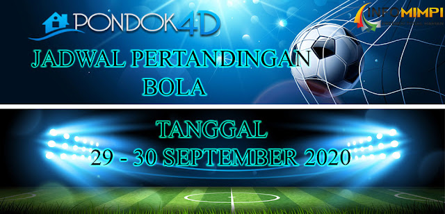 JADWAL PERTANDINGAN BOLA 29 – 30 SEPTEMBER 2020