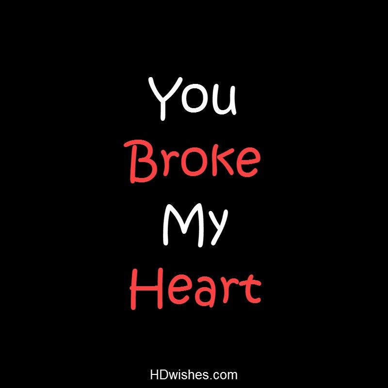 You Broke My Heart Black DP