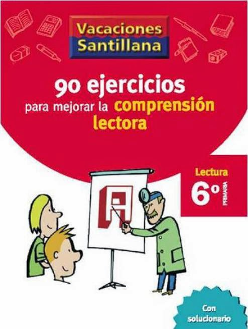 http://www.santillana.es/es/material/90-ejercicios-para-mejorar-la-comprension-lectora-6-primaria/?new=&digital=&types=13&level=2&areas=&course=9&collection=&ca=7