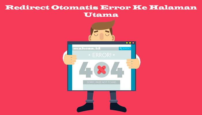 Redirect Otomatis Error 404 Ke Halaman Utama