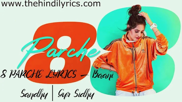 8 PARCHE LYRICS – Baani Sandhu  Gur Sidhu