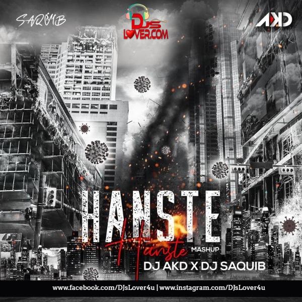 Hanste Hanste Mashup DJ AKD X DJ Saquib