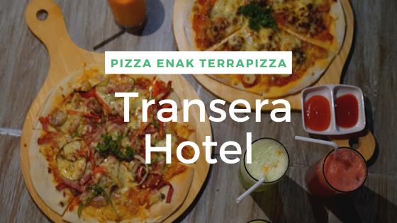 Pizza Enak TeraPizza Ala Transera Hotel