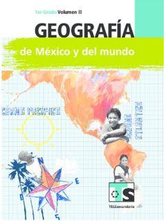Libro de TelesecundariaGeografía de México y el mundoPrimer gradoVolumen IILibro para el Alumno2016-2017