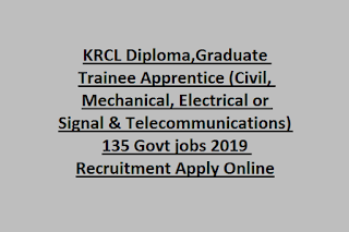 KRCL Diploma,Graduate Trainee Apprentice (Civil, Mechanical, Electrical or Signal & Telecommunications) 135 Govt jobs 2019 Recruitment Apply Online
