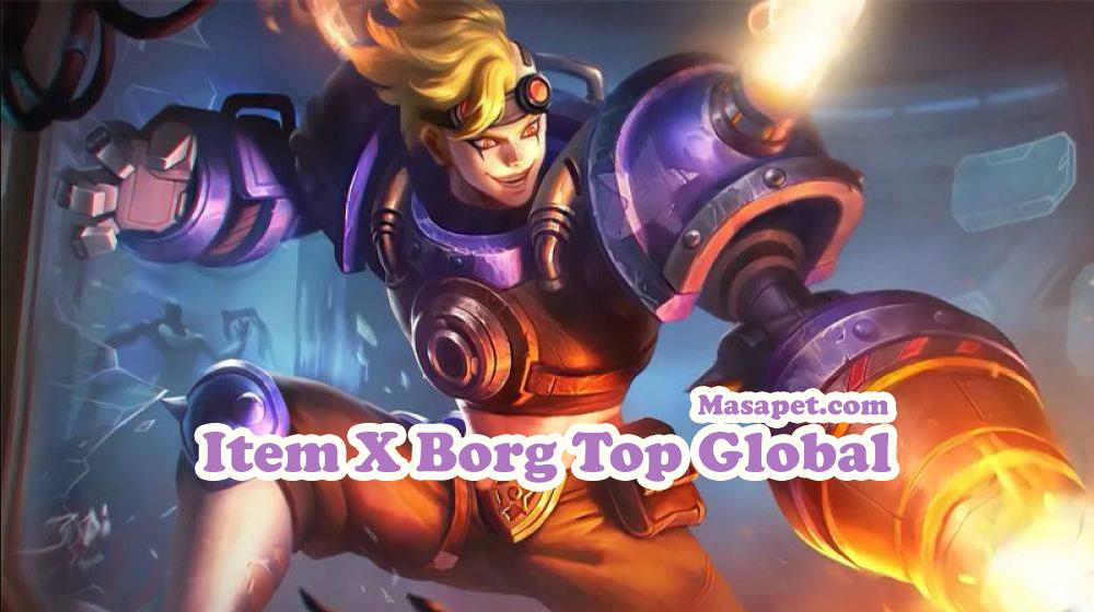 Build Gear Item X Borg Mobile Legends Top Global Mas Apet