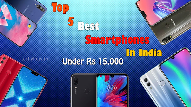 Top 5 Best Smartphones in india Under Rs 15000
