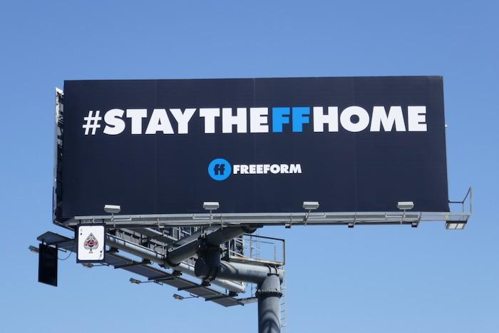 Stay The FF Home Freeform billboard