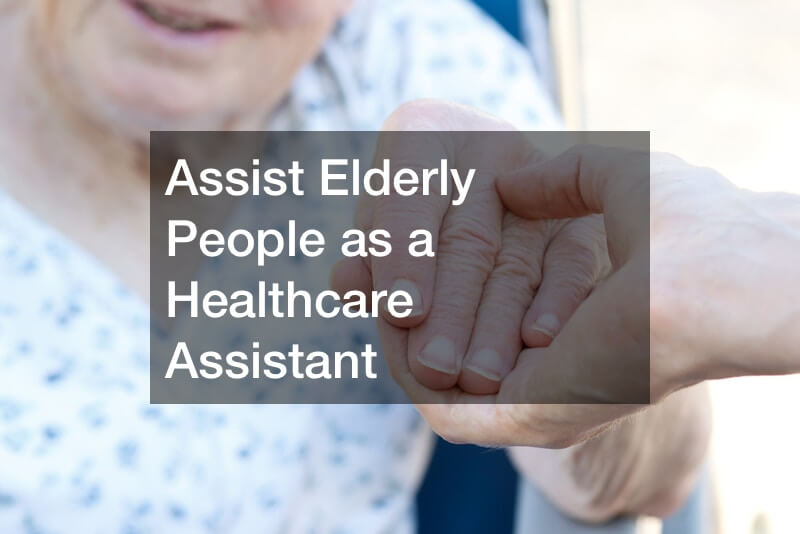 Assist Elderly People as a Healthcare Assistant